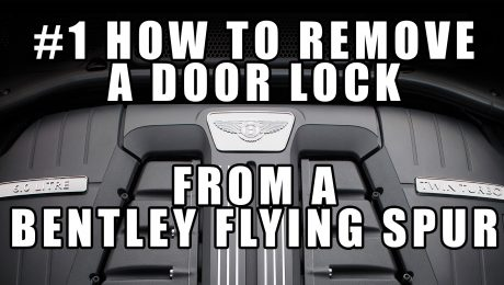 How to Remove the Door Lock Bentley Gt GTC Continental Flying Spur